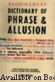 Bloomsbury Dictionary Of Phrase And Allusion