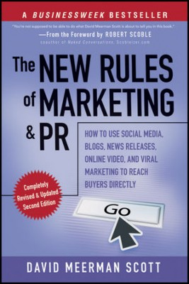 The New Rules of Marketing and PR The New Rules of Marketing and PR shows you how to leverage the 