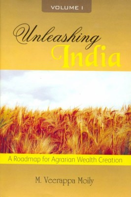 Unleashing India Unleashing India –A Roadmap for Agrarian Wealth Creation is the first volume in a continuing series on India's social and economic development.