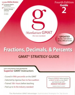 Manhattan GMAT Fractions, Decimals & Percents Strategy Guide Updated for the 12th Edition of the Official