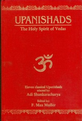 Upanishads - The Holy Spirit of Vedas Reader-friendly, this Volume contains Eleven Classical Upanishads selected by Adi Shankaracharya.
