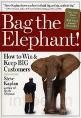 Bag the Elephant: How to Win & Keep Big Customers