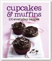 Cupcakes & Muffins: 100 Everyday Recipes