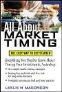 All About Market Timing All About Market Timings provides easy-to-implement market-timing strategies designed to help you ride bull markets whike sidestepping bear markets.