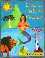 Like A Fish In Water – Yoga For Children