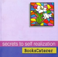 Secrets To Self Realization