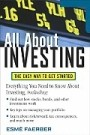 ALL ABOUT INVESTING   All About Investing helps remove that stress, by providing inexperienced investors with techniques for establishing realistic investment goals, buying the proper assets to meet those goals, and constructing a safe and suitable portfolio of long-term investments.
