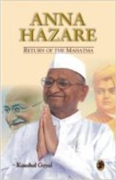 Anna Hazare: Return of the Mahatma