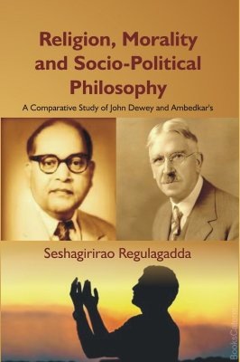 Religion,Morality and Socio-Political Philosophy  This book takes its independent stand on this philosophical ground.