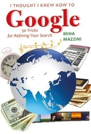 I Thought I Knew How To Google 50 Tricks For Refining Your Search This is a book of tips and tricks that will make your Internet search more effective.