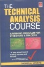 THE TECHNICAL ANALYSIS COURSE THE TECHNICAL ANALYSIS COURSE-A WINNING PROGRAM FOR INVESTORS & TRADERSTechnical analysis, long considered by some experts to be the single most reliable method of forecasting market trends and timing significant turns, is an analytical tool for seizing profitable opportunities in the stock, bond, futures, and options markets.