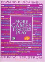 More Games Trainers Play  More Games Trainers Play is a compilation of proven instructional aids designed to help you, the professional trainer, boost confidence , teach important business skills, and create emthusiasm and interest among the participants in your training programs.