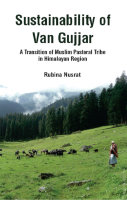 Sustainability of Van Gujjar : A Transition of Muslim Postoral Tribe in Himalayan Region