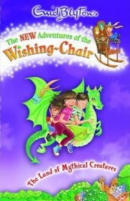The  New Adventures Of The Wishing - Chair - The Land of Mythical Creatures 'Oh dear!' said peter. 'I do wish we were safely home!' And then the most extraordinary thing of all happened!' The chair they were in began to creak and groan, and...