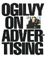 "Ogilvy On Advertising David Ogilvy, who became ""the most