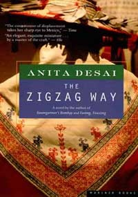 The Zigzag Way - By Anita Desai  In The Zigzag Way, the critically acclaimed novelist Anita Desai offers a gorgeously nuanced story of expatriates and travelers adrift in an unfamiliar land.