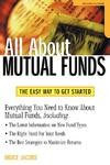 All About Mutual Funds All About Mutual Funds, Second Edition, supplies the proven methods.