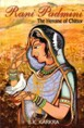 Rani Padmini: The Heroine of Chittor The book offers fascinating vignettes of her life and the times she lived in. The politics of her times and the danger and...