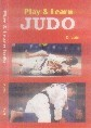 PLAY AND LEARN JUDO This book is invaluable for coaches and judo players. The author has created judo to reflect the concept of maximum efficiency in use of physical and mental energy. There is no part of world where people are not enjoying this challengeable game of judo.