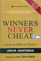 Winners Never Cheat Even in Difficult Times In Winners Never Cheat, Huntsman tells you how he did it, and how you 