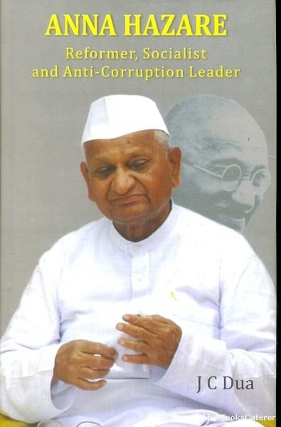 social reformer anna hazare essay Anna hazare has become a leading name among social reformers in the country, with his contribution to the field of anti-corruption in the country he is also known for his service to the mankind and work for uplifting the condition of the poor and rural people of india.