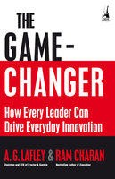 The Game Changer How Every Leader Can Drive Everyday Innovation