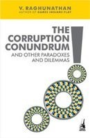 Corruption Conundrum And Other Paradoxes And Dilemmas