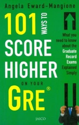 101 Ways to Score Higher on Your GRE 101 Ways to Score Higher on Your GRE is filled with practice questions and reviews of test topics including: antonyms, analogies, sentence completion, reading comprehension, vocabulary, analytical writing, quantitative comparisons, data interpretation, and math concepts. Additionally, this book provides you with a comprehensive vocabulary list.