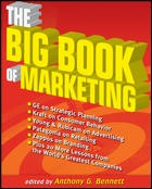 The Big Book of Marketing The most comprehensive book of its kind, The Big Book of Marketing is 