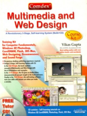 Comdex Multimedia and Web Design Course Kit (W/ CD) This book includes Training Kit for Computer Fundamentals, Windows XP, Photoshop, CorelDRAW, Flash, 3DS Max, Web Designing, Dreamweaver, and Sound Forge.