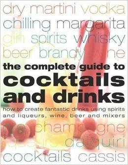 The Complete Guide To Cocktails And Drinks Everything from the Singapore Sling and the Cosmopolitan to the Manhattan and the classic Martini, shown in more than 800 stunning step-by-step photographs.