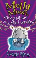 Molly Moon, Micky Minus And The Mind Machine [ Book ]