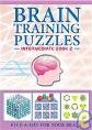Brain Training Puzzles - Intermediate Book 2 This book contains a high concentration of puzzles that are more challenging than easy puzzles, with a view to giving your brain a good workout.