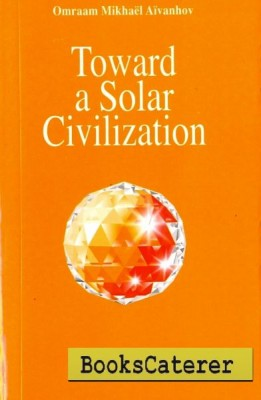 Toward A Solar Civilization The distinguished 