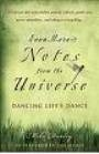 Even More Notes From The Universe In this third book in the Notes from the Universe trilogy, Mike Dooley brings a fresh perspective from your most loyal friend.