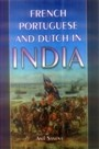 French, Portuguese And Dutch In India