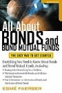 All About Bonds and Bond Mutual Funds  All About Bonds and Bond Mutual Funds gives them what they want­­a simple yet comprehensive treatment of bonds and bond funds. Along with updated bond information, this revised edition also includes new material on: