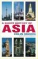 A SHORT HISTORY OF ASIA - 2/e
