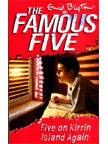 The Famous Five (6) Five on Kirrin Island Again | Enid Blyton New and contemporary cover treatment brings The Famous Five into the 21st Century, and to a whole new generation of readers!