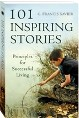 "101 Inspiring Stories   This is one of the many inspiring books from the renowned ""Motivator"" Dr. G. Francis Xavier. Evidently, this harvest of stories has been gleaned from lands he visited and books he read."