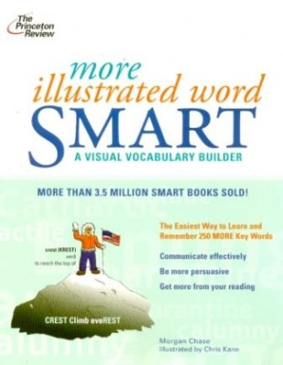 More Illustrated Word Smart More Illustrated Word Smart includes 250 of the most common words from standardized tests like the SAT and the GRE. This book teaches you how to learn and remember them by associating the words with images and sound-alikes.
