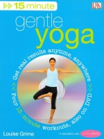 Gentle Yoga [with 15 Minute DVD]