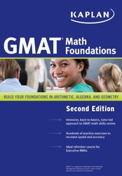 GMAT Math Foundations | 2nd Ed | GMAT Math Foundations covers only the specific arithmetic, algebra and geometry concepts you need to know in order to master the Quantitative section of the GMAT.