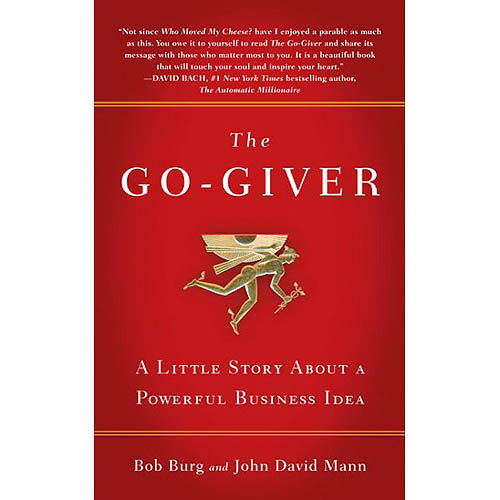 the go giver a little story about a powerful business idea essay What is a go-giver (with john david mann) of the new national bestseller, the go-giver: a little story about a powerful business idea.