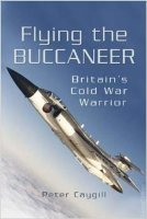 Flying The Buccaneer: Britain's Cold War Warrior