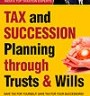 Tax and Succession Planning through Trusts & Wills