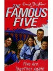 The Famous Five (21) FIVE ARE TOGETHER AGAIN   | Enid Blyton New and contemporary cover treatment brings The Famous Five into the 21st Century, and to a whole new generation of readers!