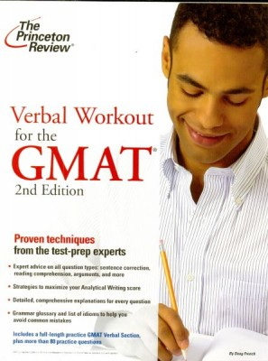 Verbal Workout for the GMAT ( 2nd Edition ) Princeton Review's Verbal Workout for the GMAT, 2nd Edition includes