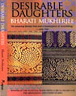 Desirable Daughters Desirable Daughters is set in America and India equally.