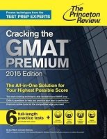 Cracking the GMAT Premium with 6 Computer-Adaptive Practice Tests, 2015